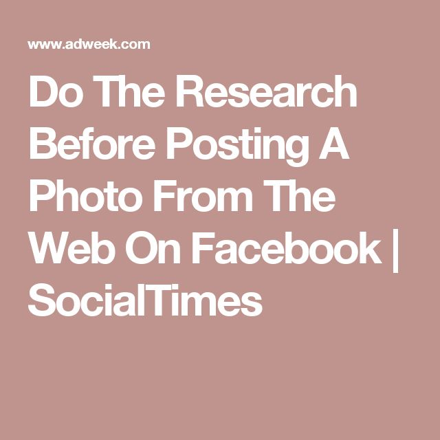 Do The Research Before Posting A Photo From The Web On Facebook | SocialTimes