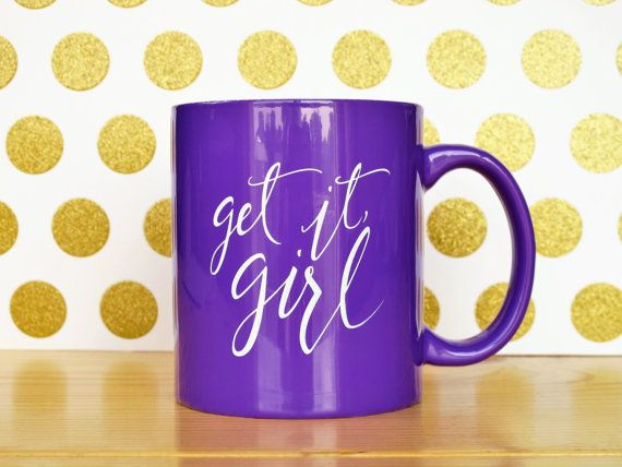 Get It Girl Purple Coffee Mug by AleahShop on Etsy  This mug was inspired by the ever-needed reminder to go after your goals and dreams and crush them! Whether it's starting a small business, wrangling three kids each day, or preparing for a marathon, every girl has challenges, daily demands, and aspirations. This mug touts the anthem to get it done each day, and do so with confidence in yourself.