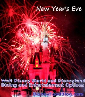 Things To Do in Walt Disney World and Disneyland On New Year's Eve! #WDW #Disneyland #NYE