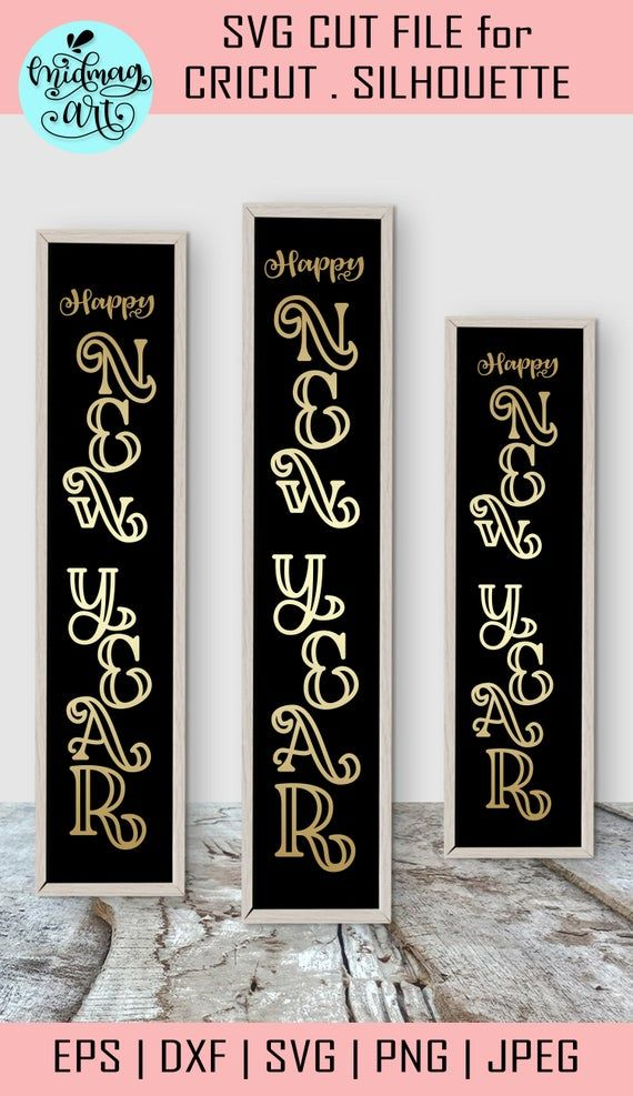 Happy New Year Svg Vertical Sign Svg Happy New Year Sign Svg Christmas Decor Svg New Year Svg New Years Svg New Year S Svg Happy New Year Signs Christmas Wooden Signs