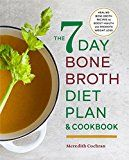 The 7-Day Bone Broth Diet Plan: Healing Bone Broth Recipes to Boost Health and Promote Weight Loss by Meredith Cochran (Author) Thomas Cowan MD (Foreword) #Kindle US #NewRelease #Cookbooks #Food #Wine #eBook #ad