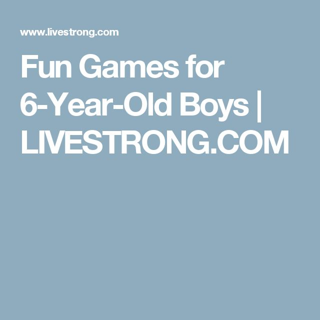 Fun Games for 6-Year-Old Boys | LIVESTRONG.COM