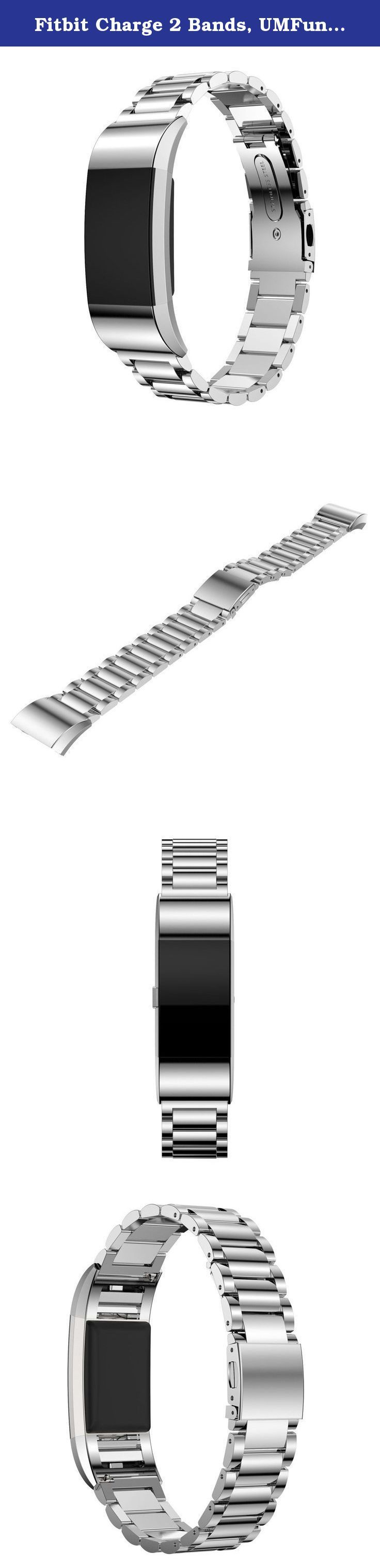 Fitbit Charge 2 Bands, UMFun Stainless Steel Bracelet Smart Watch Band Strap For Fitbit Charge 2 (Silver). ☛: Package Include: ☛: 1PC Stainless Steel Bracelet Smart Watch Band Strap For Fitbit Charge 2 (without retail package).