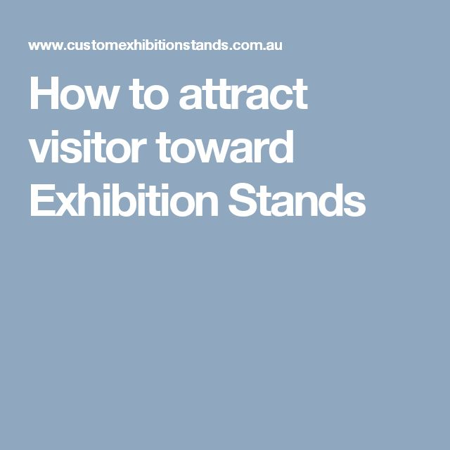 How to attract visitor toward Exhibition Stands