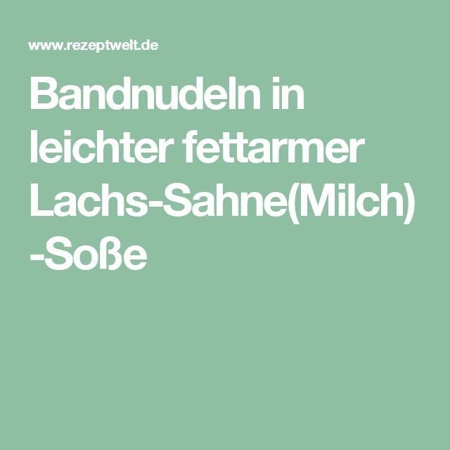 Bandnudeln in leichter fettarmer Lachs-Sahne(Milch)-Soße