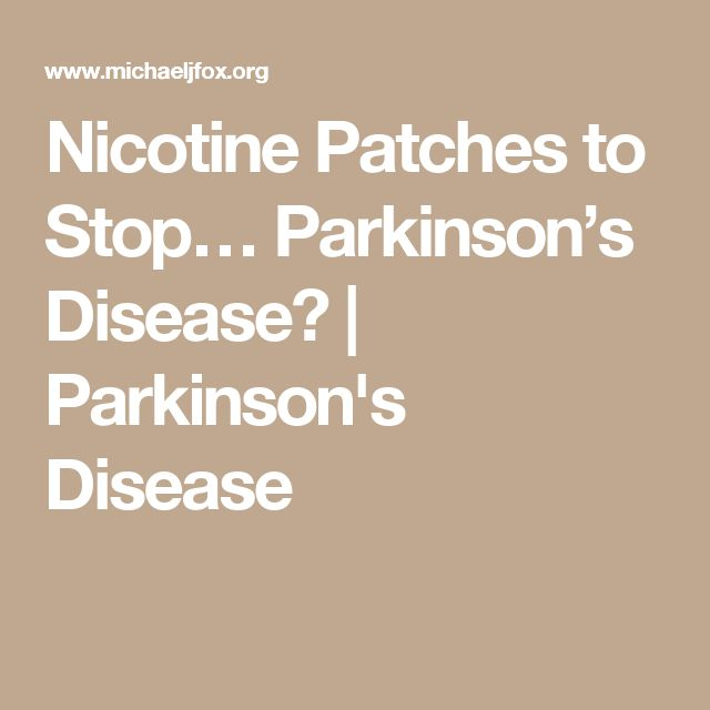 Nicotine Patches to Stop… Parkinson's Disease? | Parkinson's Disease
