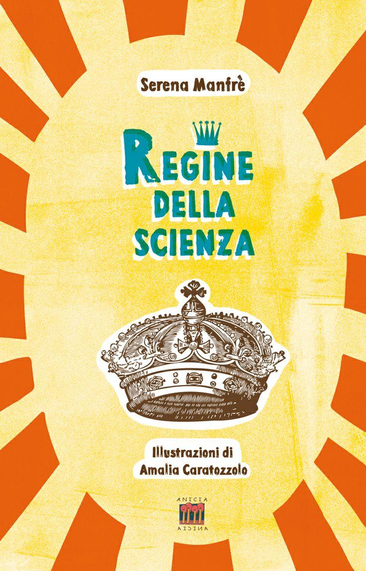 """L'8 marzo alle 19 presso il club HulaHoop di Roma, via de Magistris 91-93 (Pigneto), presentazione del volume """"Regine della Scienza"""". Interverranno l'autrice Serena Manfré e l'illustratrice Amalia Caratozzolo. Vi aspettiamo!!!"""