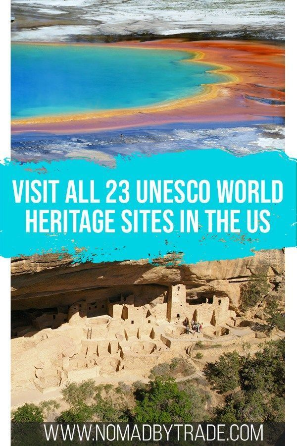 Your Guide To All 24 Unesco World Heritage Sites In The United States Nomad By Trade World Heritage Sites Unesco World Heritage Site Travel Usa