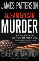 All-American Murder by James Patterson and Alex Abramovich  January 22