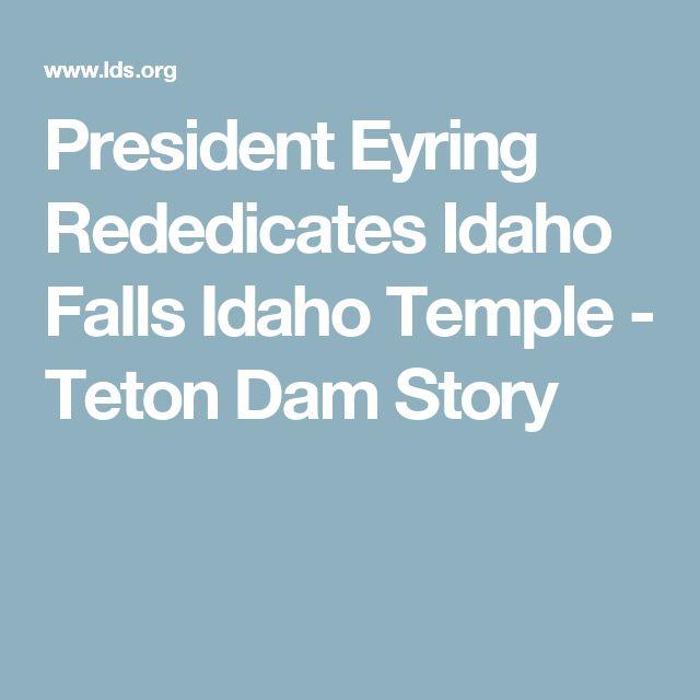 President Eyring Rededicates Idaho Falls Idaho Temple - Teton Dam Story
