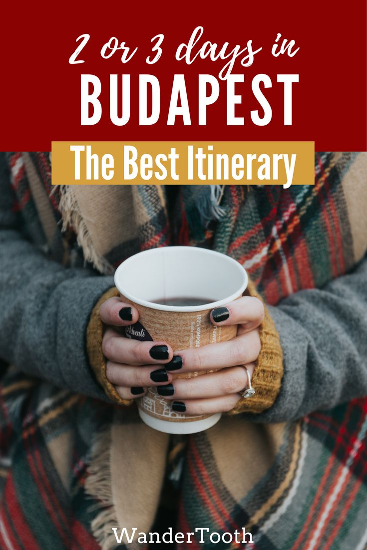 How to spend 48 or 72 hours in Budapest, Hugary. The perfect Budapest itinerary and Budapest city guide | Budapest travel guide| Budapest travel guide | Things to do in Budapest | Budapest Travel Tips - @WanderTooth