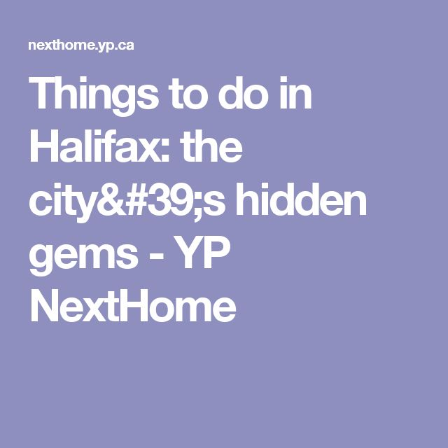 Things to do in Halifax: the city's hidden gems - YP NextHome
