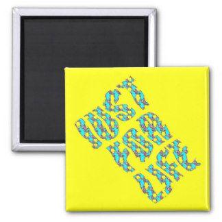 JUST FOR LIFE YELLOW BLUE 2 Inch Square Magnet  Atelier M.EGVA by Artiste M.EGVA. Création Originale de produits dérivés et vente de mes Créations d'Oeuvres d'Art Pictural, Photographique & Digital Art.