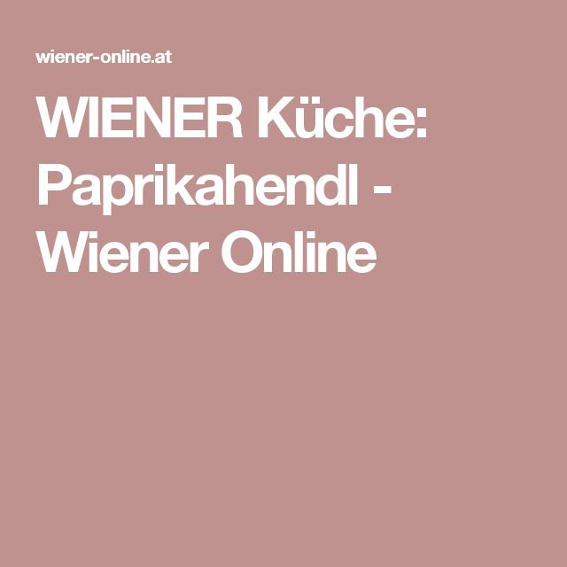 Fabulous WIENER K che Paprikahendl Wiener Online