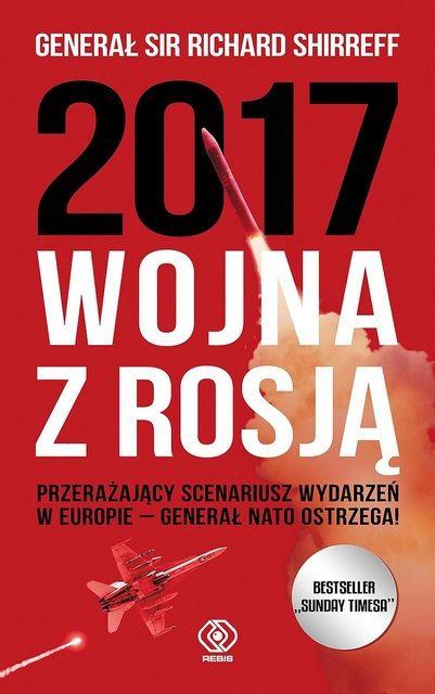 2017. Wojna z Rosją - Richard Shirreff