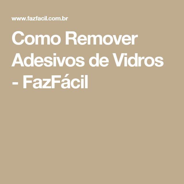 Como Remover Adesivos de Vidros - FazFácil