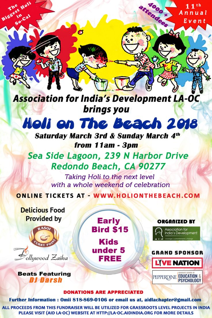 The Association for India's Development (AID) LA-OC Chapter invites you to our Grand 11th Annual Holi On The Beach celebration. In grand sponsorship with Live Nation Entertainment and Pepperdine University's Graduate School of Education & Psychology, we invite you to come enjoy the festival of colors with a whole weekend of Holi fun where you will get magnificent colors, heart throbbing music and delicious food fromBollywood ZaikaandRasoi Curry Point Credits : Holi on the Beach 2017 Pi...