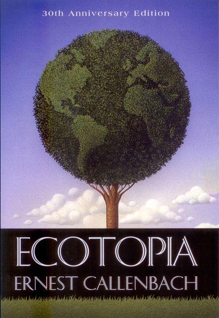 Ecotopia by Ernest Callenbach - Google Search