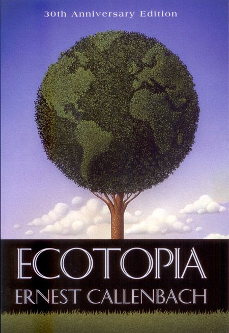 Ecotopia by Ernest Callenbach - Google Search