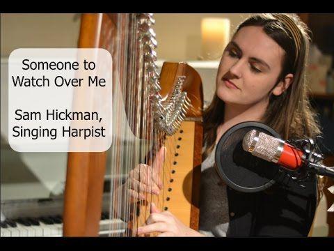 Someone To Watch Over Me- Sam Hickman, Singing Harpist