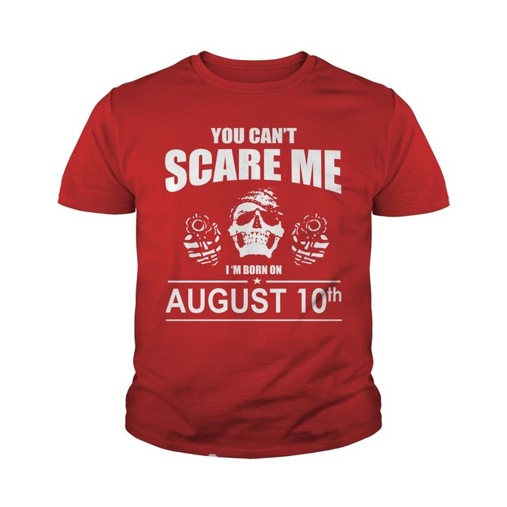 August 10 shirts you cant scare me i was born August 10 tshirts born August 10 birthday August 10 tshirts guys ladies tees Hoodie Sweat Vneck Shirt for birthday #gift #ideas #Popular #Everything #Videos #Shop #Animals #pets #Architecture #Art #Cars #motorcycles #Celebrities #DIY #crafts #Design #Education #Entertainment #Food #drink #Gardening #Geek #Hair #beauty #Health #fitness #History #Holidays #events #Home decor #Humor #Illustrations #posters #Kids #parenting #Men #Outdoors…