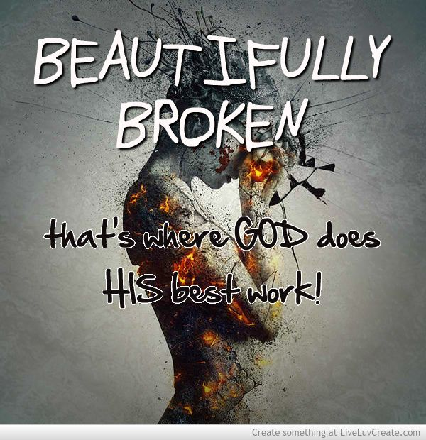 Christian Brokenness Quotes Quotesgram: Beautifully_broken_situation