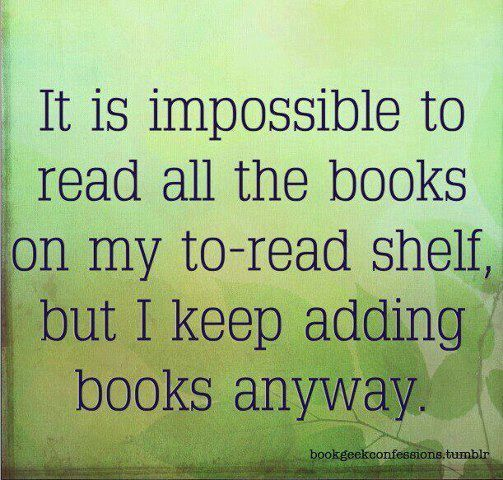 ...and one day, I may actually read every last one of them!