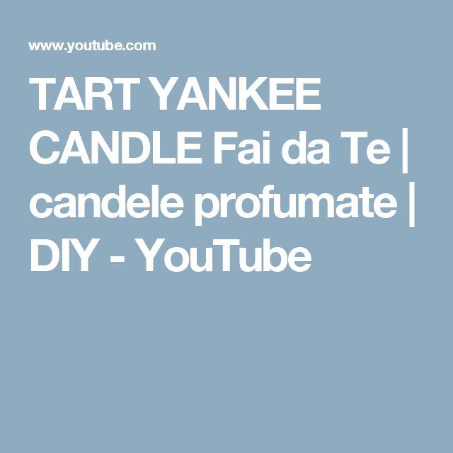 TART YANKEE CANDLE Fai da Te | candele profumate | DIY - YouTube