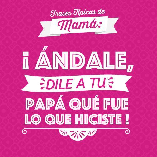 Si tu mamá es mexicana estamos seguro que has escuchado esta frase aunque sea una vez en la vida.