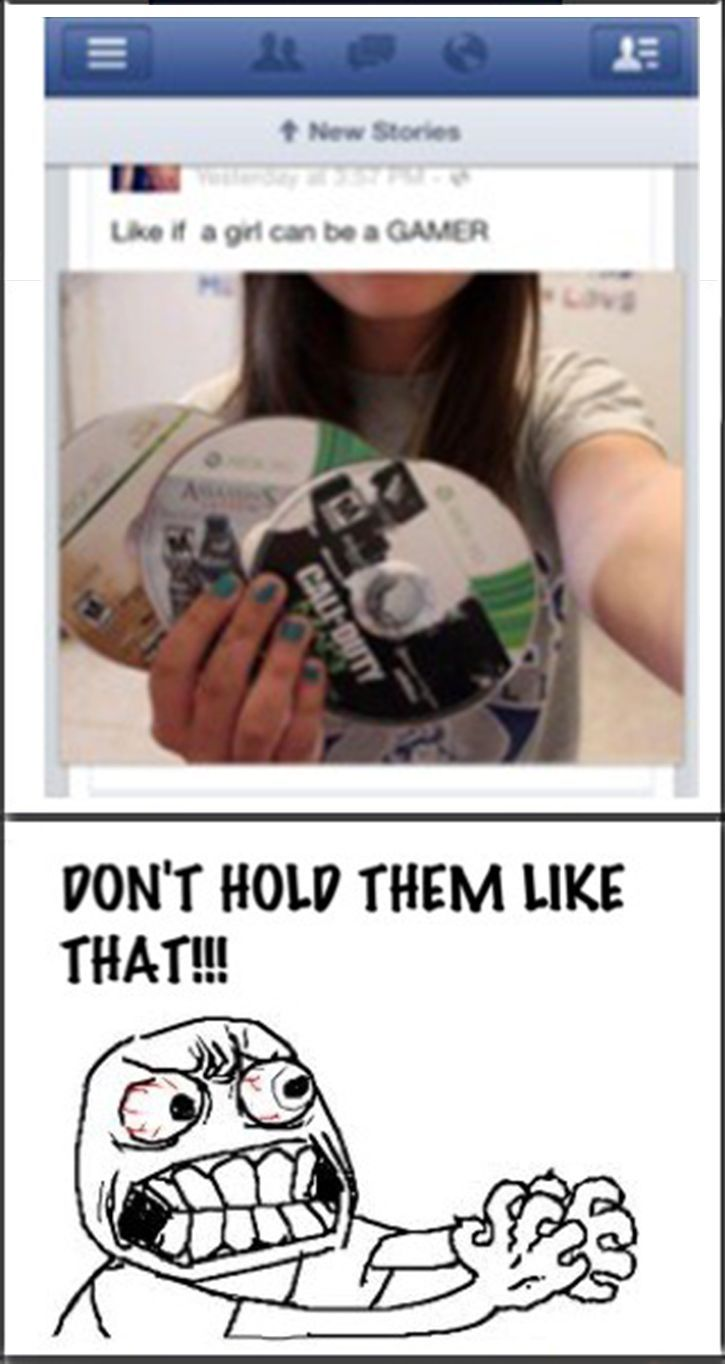 AHHHHH SHE CAN BE A GAMER BUT DO NOT HOLD THEM LIKE THAT DO YOU EVEN PLAN ON USING THEM IN THE FUTURE?!?!