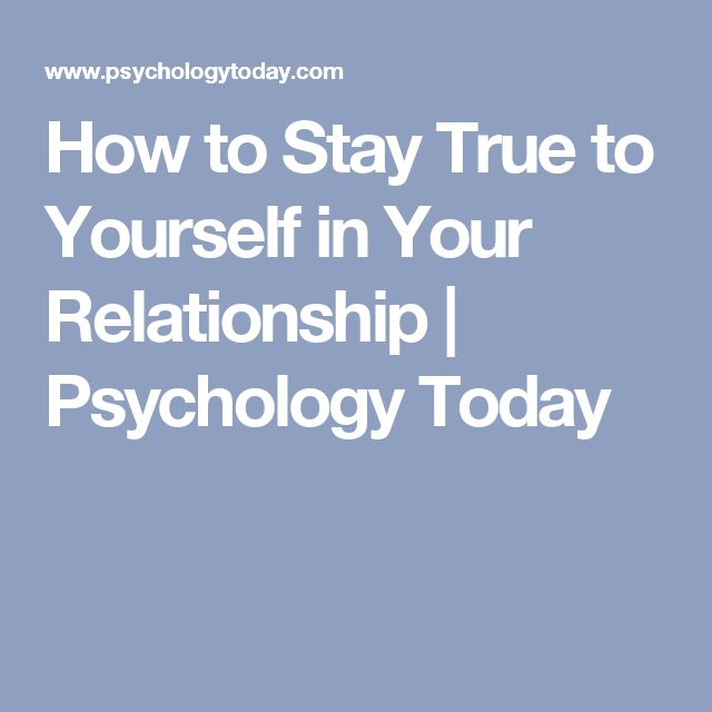 How to Stay True to Yourself in Your Relationship | Psychology Today