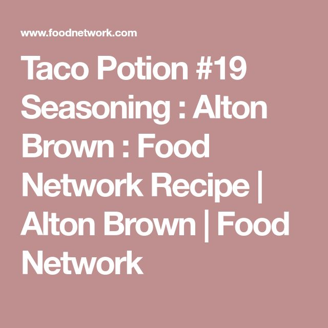 Taco Potion #19 Seasoning : Alton Brown : Food Network Recipe | Alton Brown | Food Network