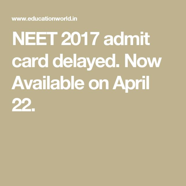 NEET 2017 admit card delayed. Now Available on April 22.
