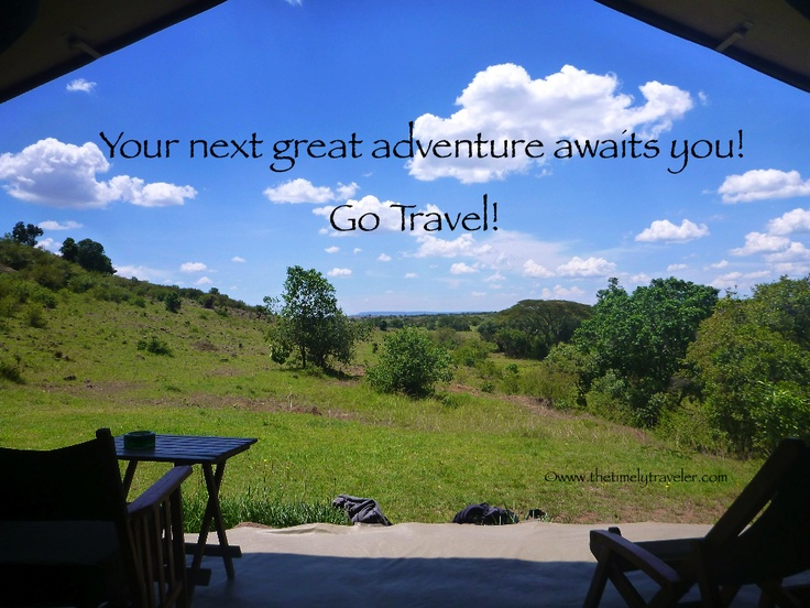 Your next great adventure awaits you! Go Travel!