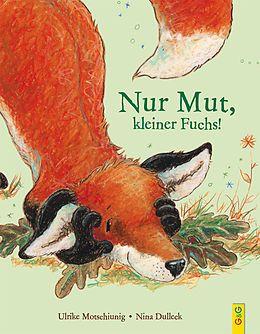 Nur Mut, kleiner Fuchs! - Ulrike Motschiunig - Buch kaufen | exlibris.ch