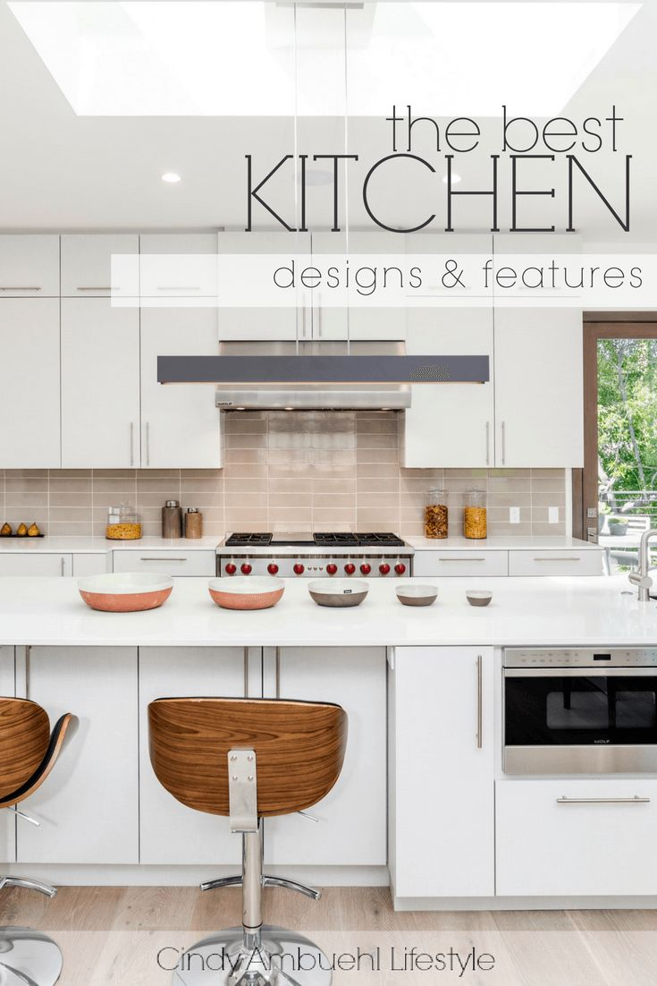 The best kitchen designs and features.