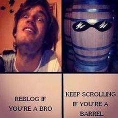 Once a Bro, Always a Bro! BROFIST!!