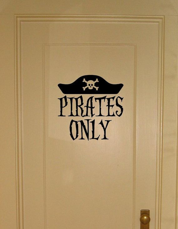 PIRATES ONLY - Vinyl wall decal for bedroom door, or wall on Etsy, $12.00
