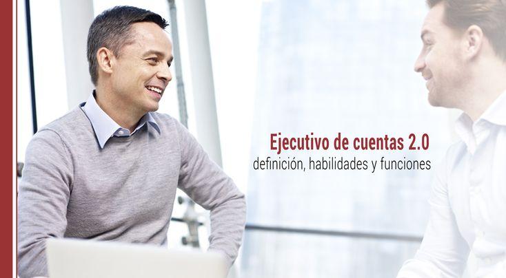 ¿Qué es un ejecutivo de cuentas? ¿Cuáles son sus funciones en una compañía? ¿Qué habilidades debe tener? ¿Cómo se relaciona con el marketing?