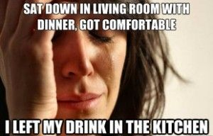 First World Problems Meme – Got comfortable