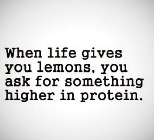 When life gives you lemons, you ask for something higher in protein.