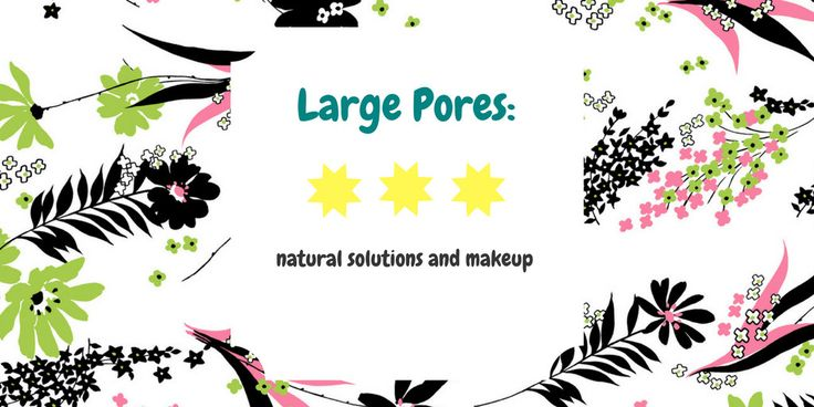 Large pores: natural solutions and makeup  www.sta.cr/2QWK4