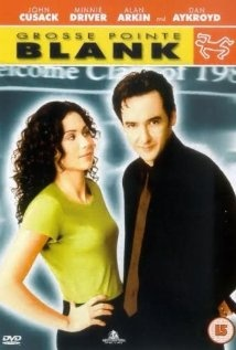 Grosse Pointe Blank. LOVE THIS!  Again, another that will always be in the top 30ish of my all-time fav movies.