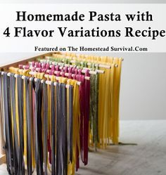 """Homemade Pasta with 4 Flavor Variations Recipe Homesteading  - The Homestead Survival .Com     """"Please Share This Pin"""""""