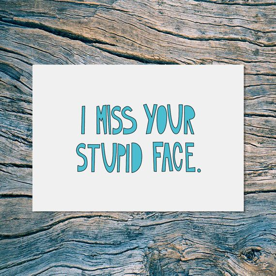 I miss your stupid face  folded note card by nearmoderndisaster #shopumbabox #handmade