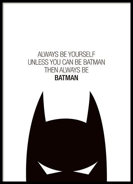 """Kinderposter mit dem Schriftzug """"Always be yourself, unless you can be Batman, then always be Batman"""". Dieses schwarz-weiße Typografie-Poster passt ausgezeichnet in eine Bilderwand im Kinderzimmer, zusammen mit unseren anderen Postern für Kinder. www.desenio.de"""