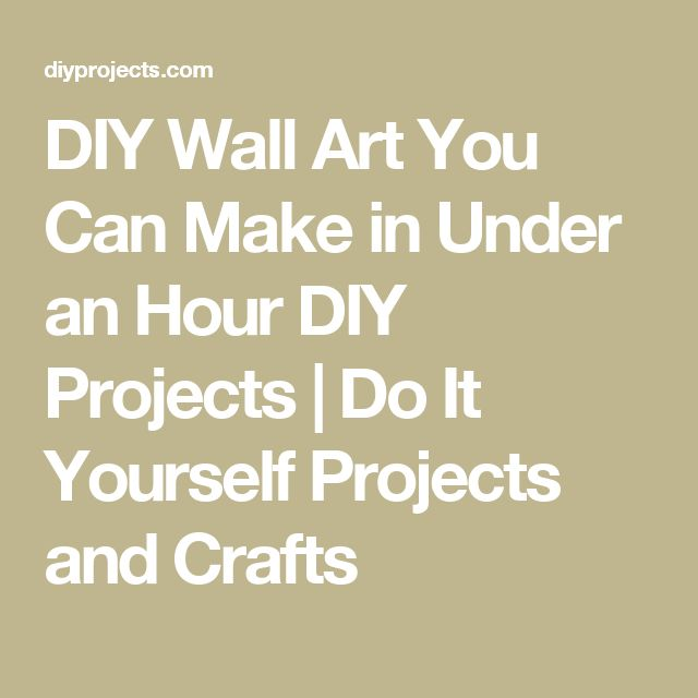 DIY Wall Art You Can Make in Under an Hour DIY Projects | Do It Yourself Projects and Crafts