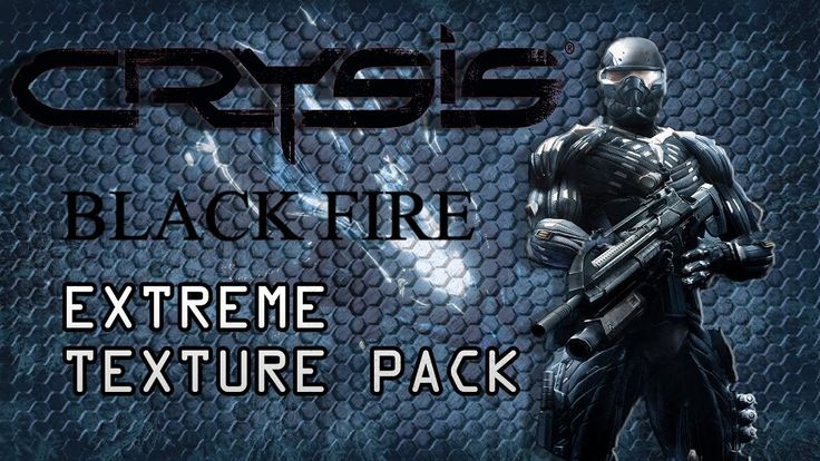 CRYSIS EXTREME GRAPHICS | BLACK FIRE | HD TEXTURE PACK | Paradise Lost