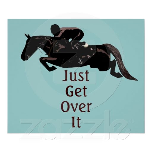 Just Get Over It Horse Jumping Print
