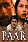 Paar is a Gautam Ghose film starring Naseeruddin Shah, Shabana Azmi, Utpal Dutt, Om Puri and Mohan Agashe